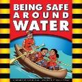Being Safe Around Water (Be Safe)