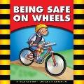 Being Safe on Wheels (Be Safe)