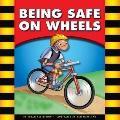 Being Safe on Wheels (Be Safe)