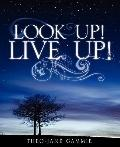 Look up! Live Up!