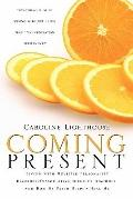 Coming Present : Living with Multiple Personality Disorder Dissociative Identity Disorder an...