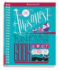 Awesomest, Randomest Book Ever : Super Smarts and Silly Stuff for Girls