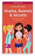 Smart Girl's Guide: Drama, Rumors and Secrets : Staying True to Yourself in Changing Times