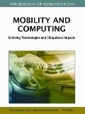 Handbook of Research on Mobility and Computing : Evolving Technologies and Ubiquitous Impacts