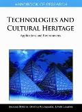 Handbook of Research on Technologies and Cultural Heritage : Applications and Environments