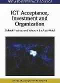 ICT Acceptance, Investment and Organization : Cultural Practices and Values in the Arab World