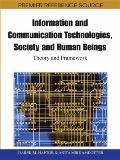 Information and Communication Technologies, Society and Human Beings : Theory and Framework