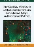 Interdisciplinary Research and Applications in Bioinformatics, Computational Biology, and En...