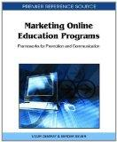 Marketing Online Education Programs: Frameworks for Promotion and Communication (Premier Ref...