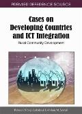 Cases on Developing Countries and ICT Integration : Rural Community Development