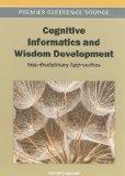 Cognitive Informatics and Wisdom Development: Interdisciplinary Approaches (Premier Referenc...