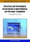 Theoretical and Technological Advancements in Nanotechnology and Molecular Computation : Int...