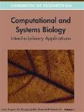 Handbook of Research on Computational and Systems Biology : Interdisciplinary Applications