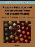 Feature Selection and Ensemble Methods for Bioinformatics : Algorithmic Classification and I...