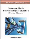 Streaming Media Delivery in Higher Education:: Methods and Outcomes