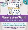 The Biggest Loser: International Cookbook: Take your taste buds on a global tour with more t...