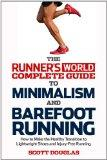 Runner's World Complete Guide to Minimalism and Barefoot Running: How to Make the Healthy Tr...