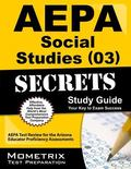 AEPA Social Studies (03) Secrets Study Guide : AEPA Test Review for the Arizona Educator Pro...