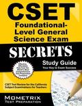 CSET Foundational-Level General Science Exam Secrets Study Guide: CSET Test Review for the C...