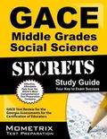 GACE Middle Grades Social Science Secrets Study Guide: GACE Test Review for the Georgia Asse...