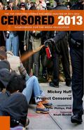 Censored 2013 : The Top Censored Stories and Media Analysis Of 2011-2012