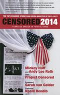 Censored 2014 : Dispatches from the Media Revolution; the Top Censored Stories and Media Ana...