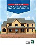 A Guide to the 2018 IRC Wood Wall Bracing Provisions