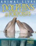 Animal Lives - Dolphins and Porpoises
