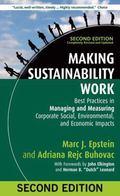 Making Sustainability Work: Best Practices in Managing and Measuring Corporate Social, Envir...