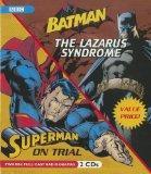 Batman: The Lazarus Syndrome & Superman: On Trial (Two BBC Radio Full Cast Dramas)