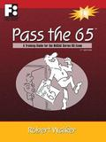 Pass The 65 : A Training Guide for the NASAA Series 65 Exam