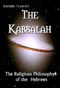 Kabbalah or the Religious Philosophy of the Hebrews
