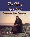 Way to Christ (Large Print) : Discovered and Described