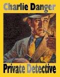 Charlie Danger : Private Detective (Large Print)
