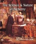 Science and Nature of Alchemy (Large Print)