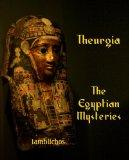Theurgia: The Egyptian Mysteries