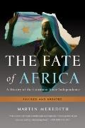Fate of Africa : A History of the Continent Since Independence