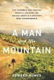 A Man and his Mountain: The Everyman who Created Kendall-Jackson and Became Americas Greates...