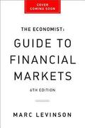 The Economist Guide to Financial Markets (6th Ed): Why they exist and how they work (Economi...