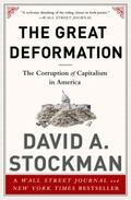 Great Deformation : The Corruption of Capitalism in America