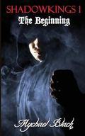 Shadowkings I: The Beginning
