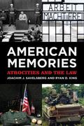 American Memories : Atrocities and the Law