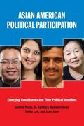 Asian American Political Participation : Emerging Constituents and Their Political Identities