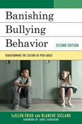 Banishing Bullying Behavior : Transforming the Culture of Peer Abuse