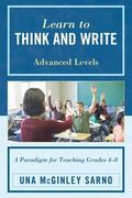 Learn to Think and Write : A Paradigm for Teaching Grades 4-8, Advanced Levels