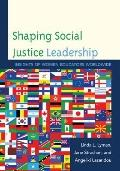 Shaping Social Justice Leadership : Insights of Women Educators Worldwide