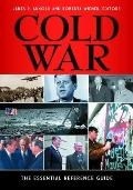 Cold War : The Essential Reference Guide