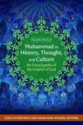 Muhammad in History, Thought, and Culture : An Encyclopedia of the Prophet of God