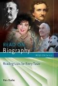 Read On-- Biography : Reading Lists for Every Taste