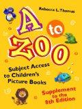 A to Zoo, Supplement to the 8th Edition: Subject Access to Children's Picture Books
